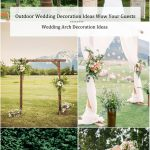 Wedding Decorations For Outdoors Outdoor Wedding Decoration Ideas Wedding Arch Decoration Ideas wedding decorations for outdoors|guidedecor.com